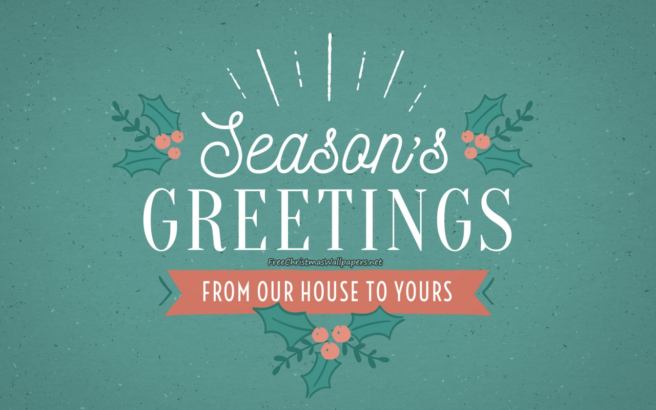 Season Greetings From Our House to Yours