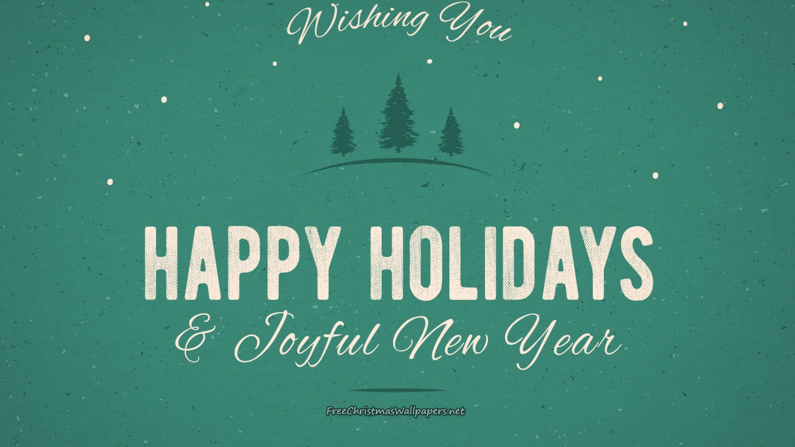Wishing You Happy Holidays and Joyful Year